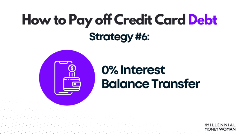 how to pay off credit card debt strategy 6: 0% interest balance transfer