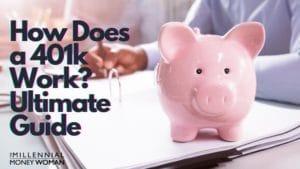 "the millennial money woman blog post ""how does a 401k work"""