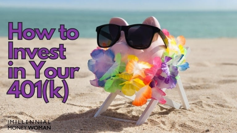 """the millennial money woman blog post """"how to invest in your 401k"""""""