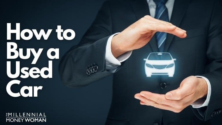 """the millennial money woman blog post """"how to buy a used car"""""""
