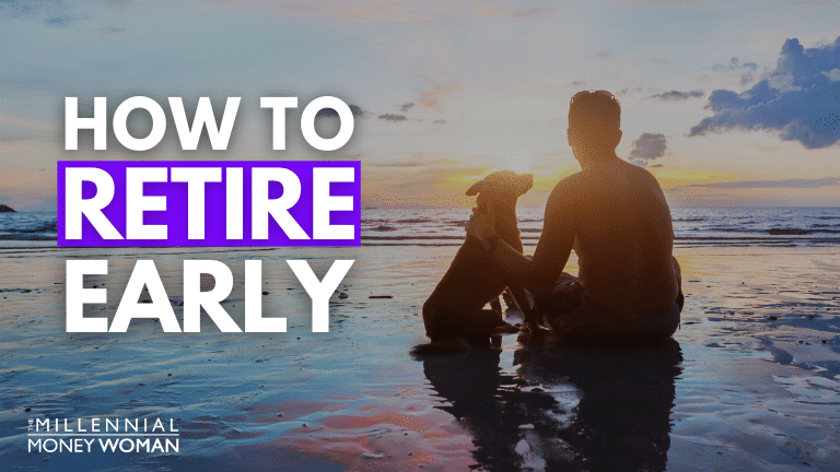 """the millennial money woman blog post """"how to retire early"""""""