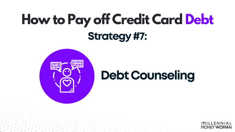 how to pay off credit card debt strategy 7: debt counseling