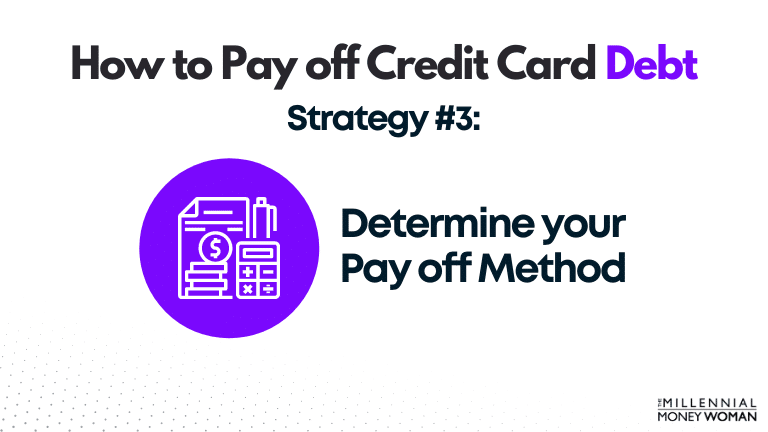 how to pay off credit card debt strategy 3: determine your pay off method