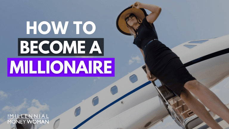 """the millennial money woman blog post """"how to become a millionaire"""""""
