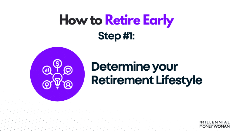 how to retire early step 1 determine your retirement lifestyle