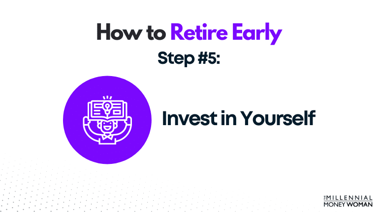 how to retire early step 5 invest in yourself
