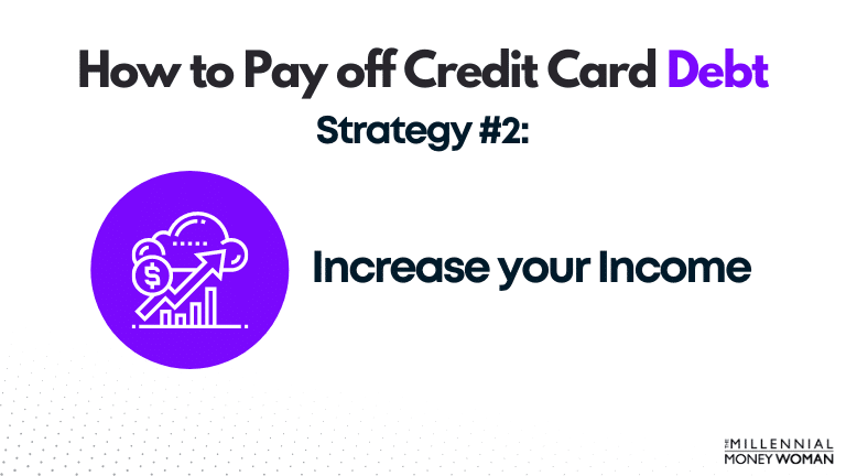 how to pay off credit card debt strategy 2: increase your income