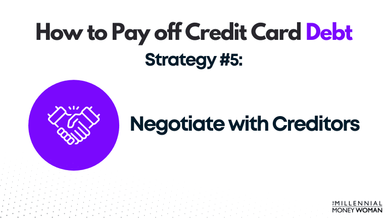 how to pay off credit card debt strategy 5: negotiate with creditors