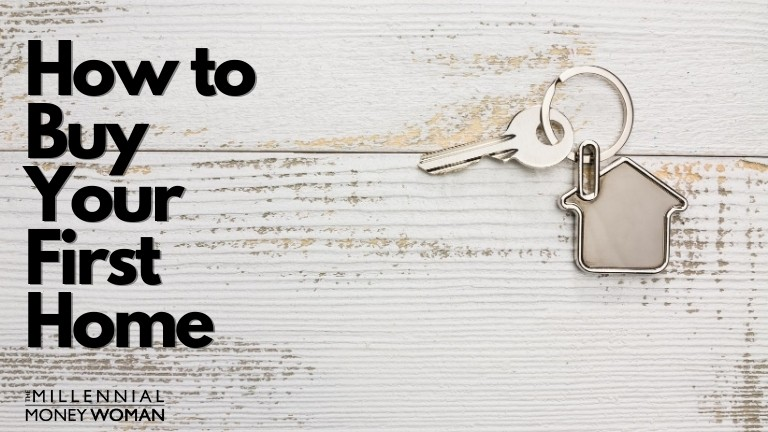 """the millennial money woman blog post """"how to buy your first home"""""""