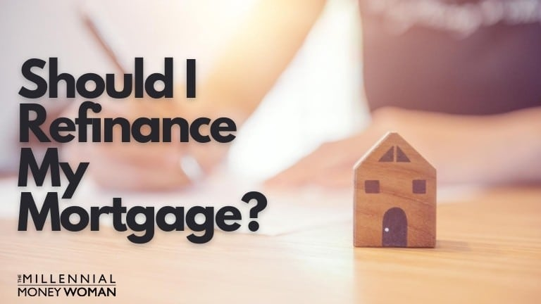 """the millennial money woman blog post """"should i refinance my mortgage"""""""