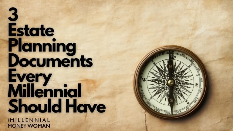 """the millennial money woman blog post """"3 basic estate planning documents every millennial should have"""""""