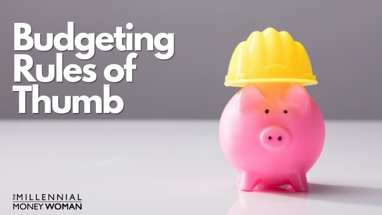 """the millennial money woman blog post """"budgeting rules of thumb"""""""