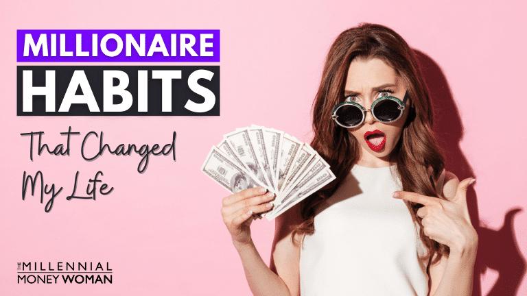 """the millennial money woman blog post """"millionaire habits"""""""