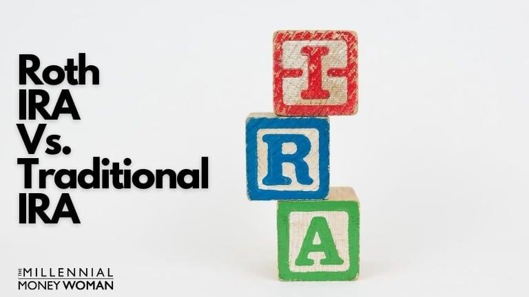 "the millennial money woman blog post ""ROTH IRA VS TRADITIONAL IRA"""