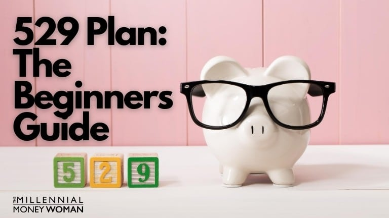 """the millennial money woman blog post """"what is a 529 plan"""""""