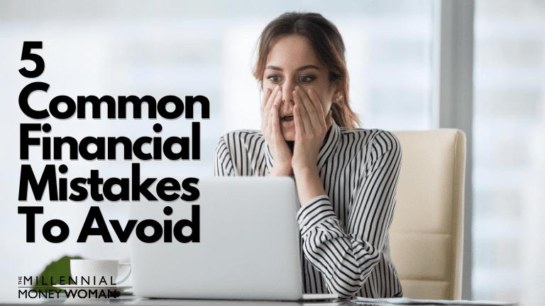 "the millennial money woman blog post ""financial mistakes"""