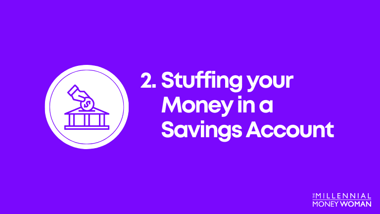 Stuffing your money in a savings account