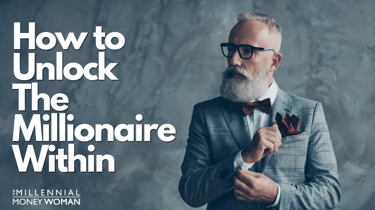 """the millennial money woman blog post """"how to unlock the millionaire within"""""""