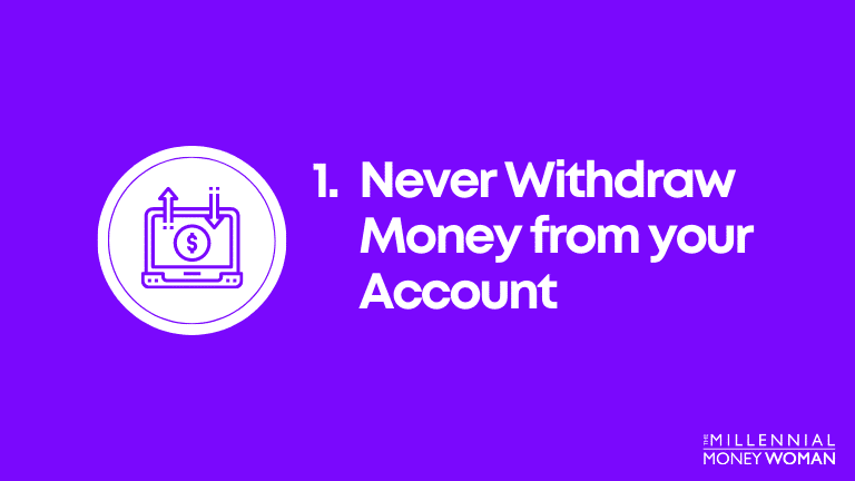 never withdraw money from your account