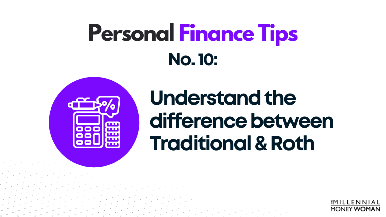 personal finance tip #10 understand the difference between traditional and roth