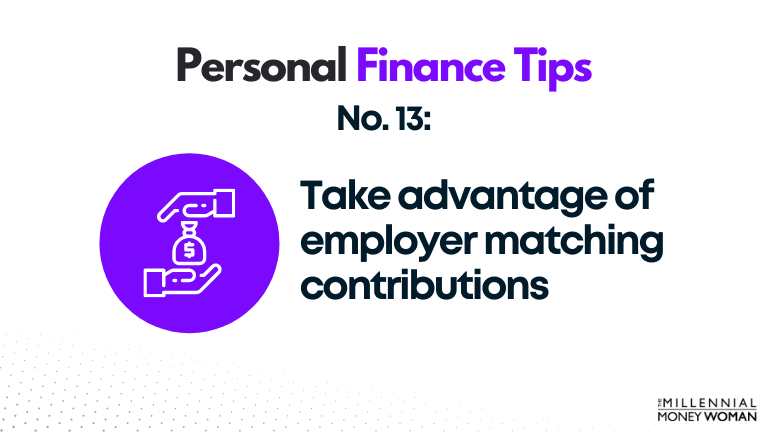 personal finance tip #13 take advantage of employer matching contributions