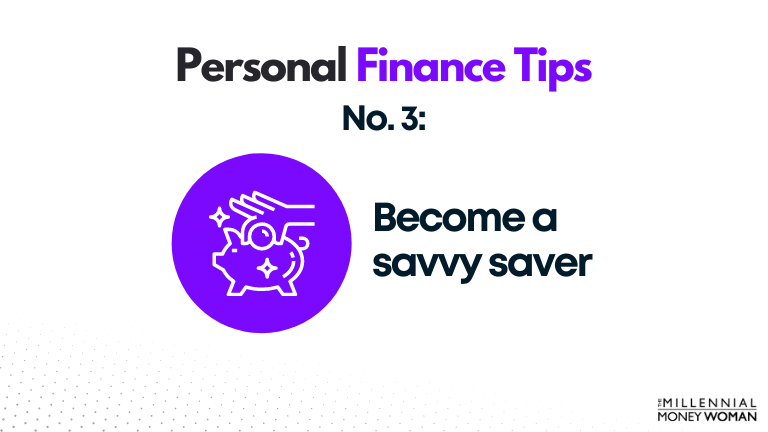 personal finance tip #3 become a savvy saver
