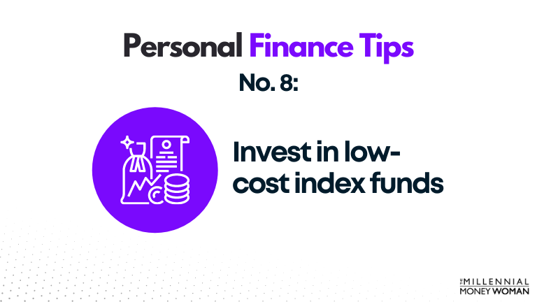 personal finance tip #8 invest in low cost index funds