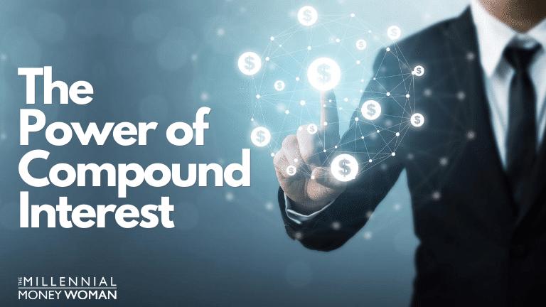 "the millennial money woman blog post ""power of compound interest"""