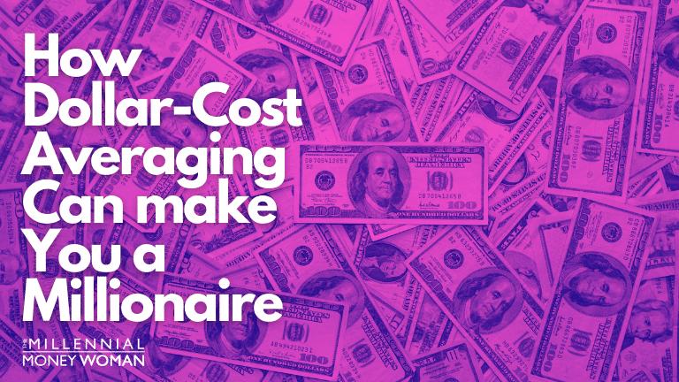 "the millennial money woman blog post ""dollar cost averaging millionaire"""