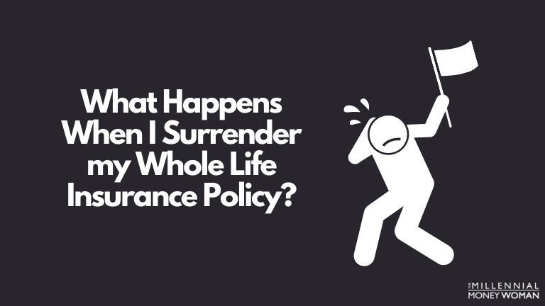 what happens when i surrender my whole life insurance policy