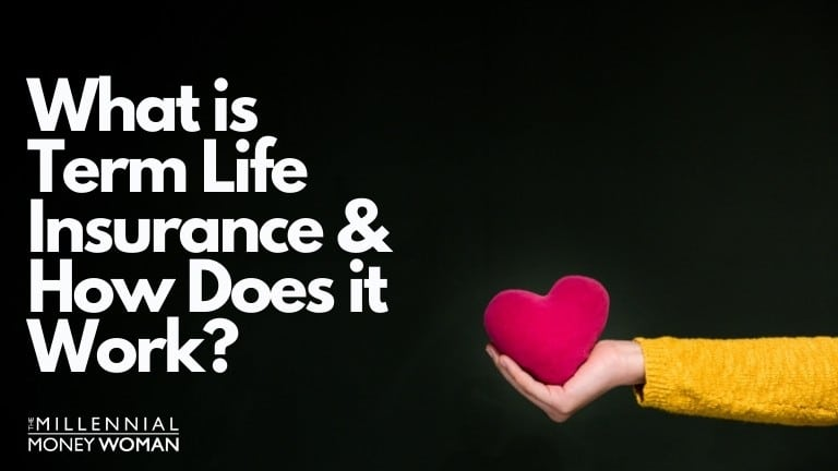"""the millennial money woman blog post """"what is life term insurance"""""""