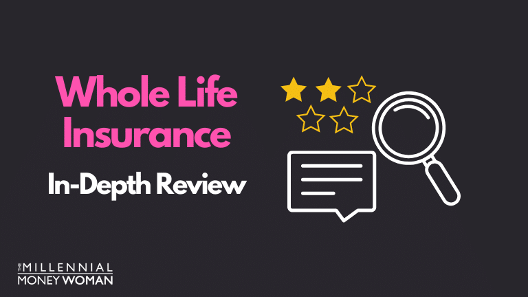 """the millennial money woman blog post """"whole life insurance review"""""""