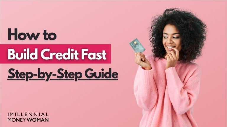 """the millennial money woman blog post """"how to build credit fast"""""""