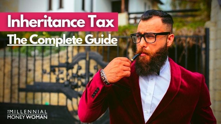 """the millennial money woman blog post """"inheritance tax"""""""
