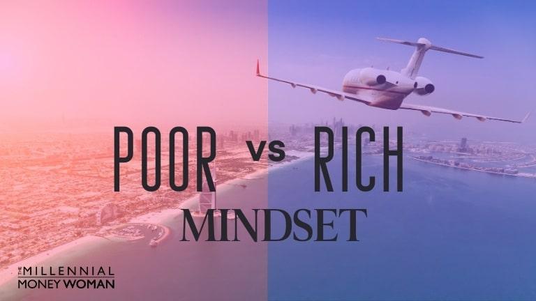 "the millennial money woman blog post ""poor vs rich mindset"""
