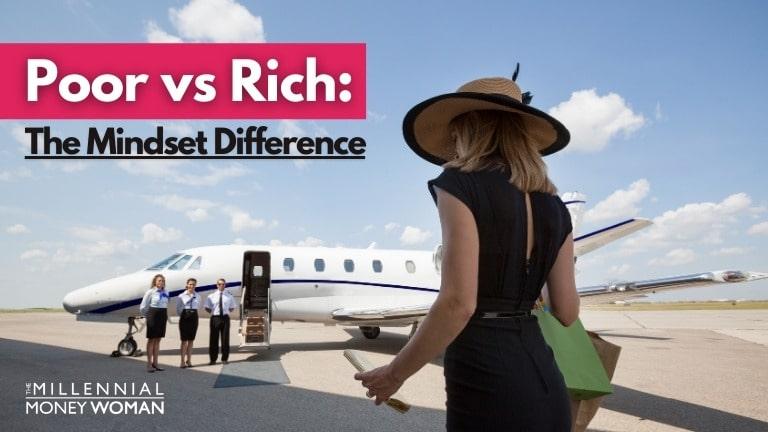 "the millennial money woman blog post ""poor vs rich"""