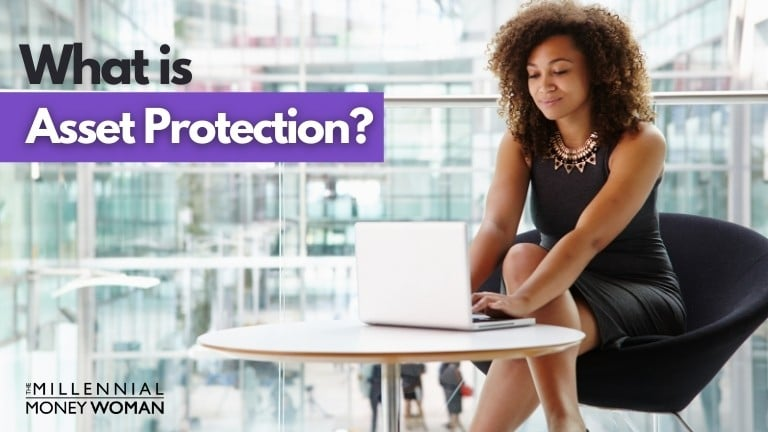 """the millennial money woman blog post """"what is asset protection"""""""