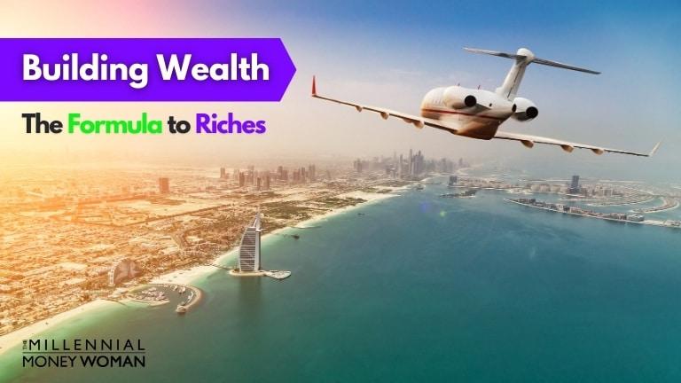 "the millennial money woman blog post ""BUILDING WEALTH"""