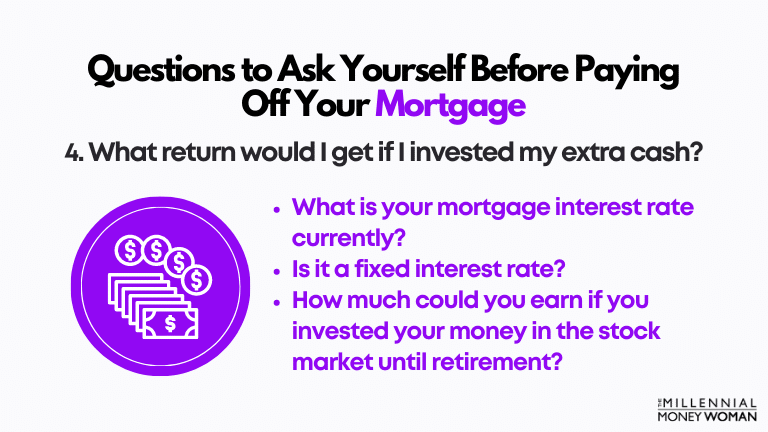 """the millennial money woman blog post """"fourth question to ask yourself before paying off your mortgage early"""""""