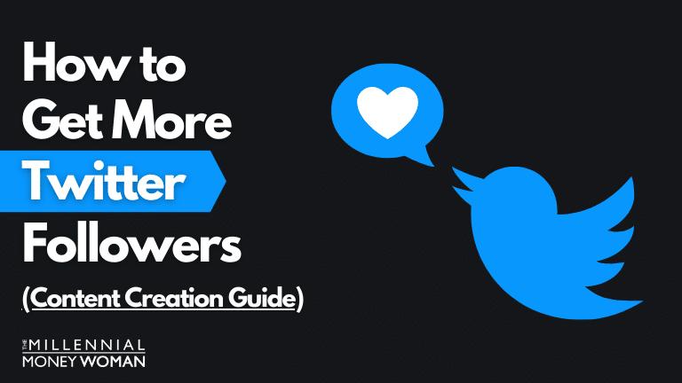 "the millennial money woman blog post ""how to get more twitter followers"""