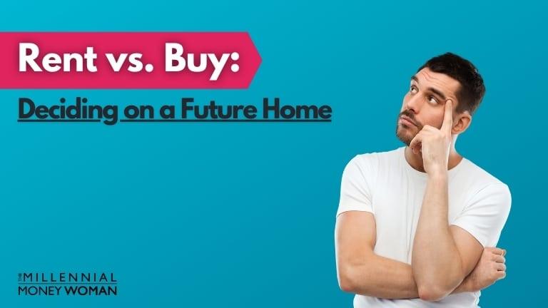 "the millennial money woman blog post ""rent vs buy"""