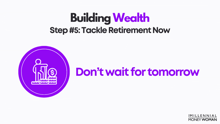 step 5 tackle retirement now