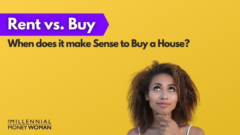 """the millennial money woman blog post """"when does it make sense to buy a house"""""""
