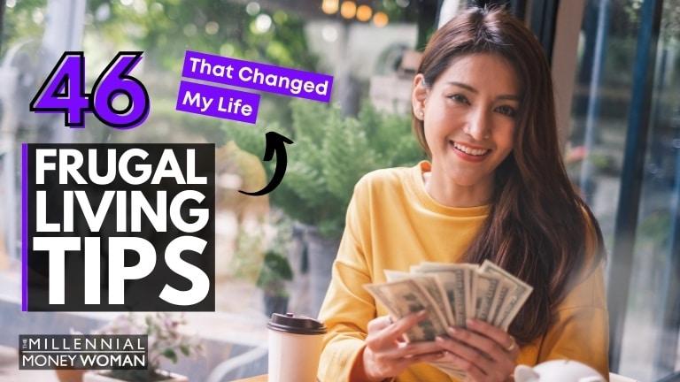 "the millennial money woman blog post ""46 frugal living tips"""