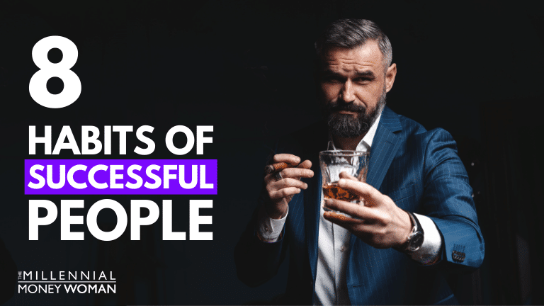 """the millennial money woman blog post """"8 habits of successful people"""""""