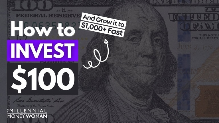 """the millennial money woman blog post """"how to invest 100 dollars"""""""