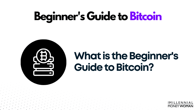 """the millennial money woman blog post """"the beginner's guide to bitcoin"""""""
