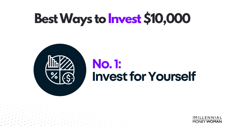 """the millennial money woman blog post """"best way to invest 10000 invest for yourself"""""""