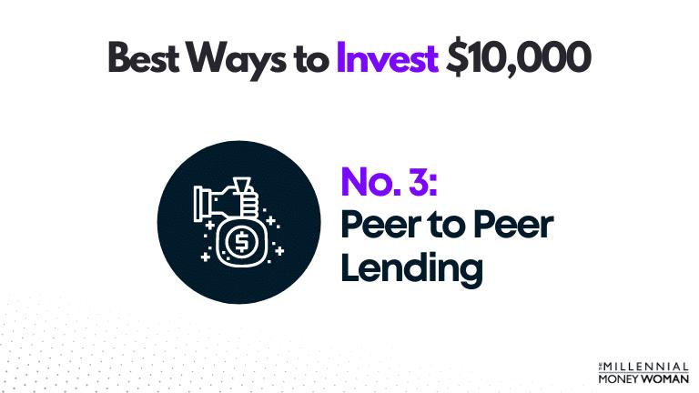 "the millennial money woman blog post ""best way to invest 10000 peer to peer lending"""
