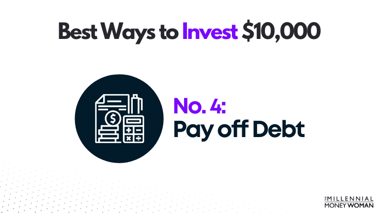 """the millennial money woman blog post """"best way to invest 10000 pay off debt"""""""